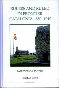 rulers-and-ruled-in-frontier-catalonia-880-1010-jonathan-jarrett